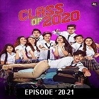 Class of 2020 (2020) Hindi Season 02 [EP 20-21] Watch Online HD Print Free Download