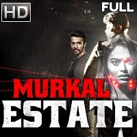 Murkal Estate (2020) Hindi Dubbed Full Movie Watch Online HD Print Free Download