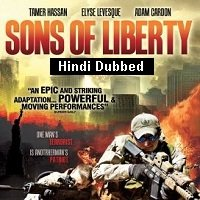 Sons of Liberty (2013) Hindi Dubbed Full Movie Watch Free Download