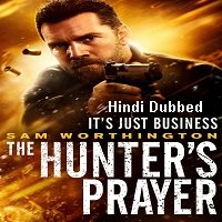 The Hunter's Prayer (2017) Hindi Dubbed Full Movie Watch Online HD Print Free Download