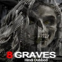 8 Graves (2020) Unofficial Hindi Dubbed Full Movie Watch Free Download