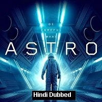 Astro (2018) Hindi Dubbed Full Movie Watch Online HD Print Free Download