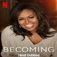 Becoming (2020) Hindi Dubbed Original Full Movie Watch Free Download