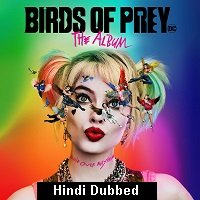 Birds of Prey (2020) ORG Hindi Dubbed Full Movie Watch Online HD Print Free Download