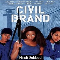 Civil Brand (2002) Hindi Dubbed Full Movie Watch Online HD Free Download