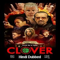 Clover (2020) Unofficial Hindi Dubbed Full Movie Watch Free Download