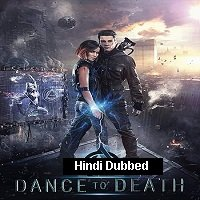 Dance to Death (2017) Hindi Dubbed ORIGINAL Full Movie Watch Free Download