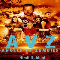 Dark Patch (Angels vs Zombies 2018) Hindi Dubbed Full Movie Watch Free Download