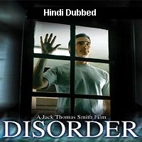 Disorder (2006) Hindi Dubbed Full Movie Watch Online HD Print Free Download