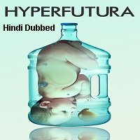 Hyperfutura (2013) Hindi Dubbed Full Movie Watch Online HD Free Download