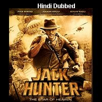 Jack Hunter and the Star of Heaven (2009) Hindi Dubbed Full Movie Watch Free Download