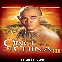 Once Upon a Time in China III (1993) Hindi Dubbed Full Movie Watch Online HD Download