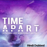 Time Apart (2020) Unofficial Hindi Dubbed Full Movie Watch Free Download