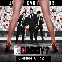 Who's Your Daddy (2020) Hindi Season 1 [Ep 06-12] Watch Online HD Free Download