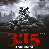 3:15 am (2018) Unofficial Hindi Dubbed Full Movie Watch Free Download