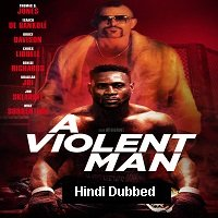 A Violent Man (2017) Hindi Dubbed Full Movie Watch Online HD Print Free Download