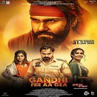 Gandhi Fer Aa Gea (2020) Punjabi Full Movie Watch Online HD Print Free Download
