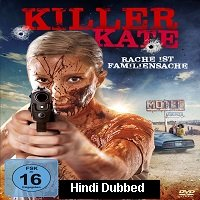 Killer Kate! (2018) Hindi Dubbed Full Movie Watch Online HD Print Free Download