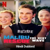 Malibu Rescue: The Next Wave (2020) Hindi Dubbed Full Movie Watch Online HD Print Free Download