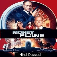 Money Plane (2020) Unofficial Hindi Dubbed Full Movie Watch Free Download