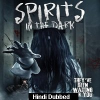 Spirits in the Dark (2019) Unofficial Hindi Dubbed Full Movie Watch Free Download