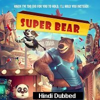 Super Bear (2019) Hindi Dubbed Full Movie Watch Online HD Print Free Download