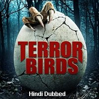 Terror Birds (2016) Hindi Dubbed Full Movie Watch Online HD Print Free Download