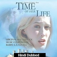Time of Her Life (2005) Hindi Dubbed Full Movie Watch Online HD Print Free Download