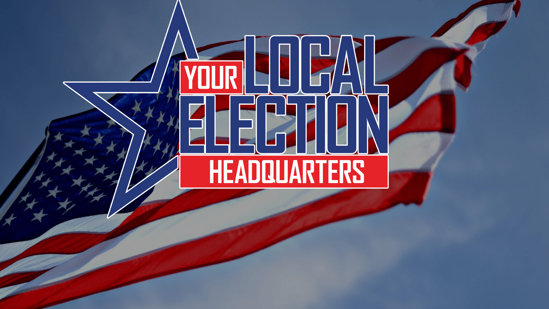 Your Local Election Headquarters: August 2018