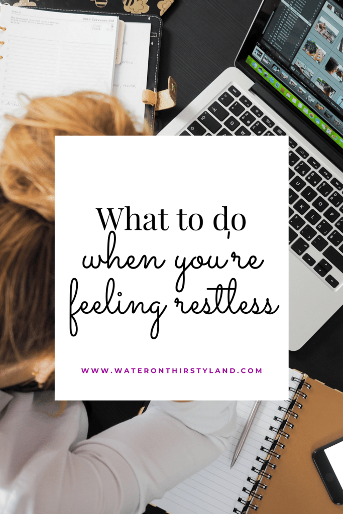 What to do when you're feeling restless