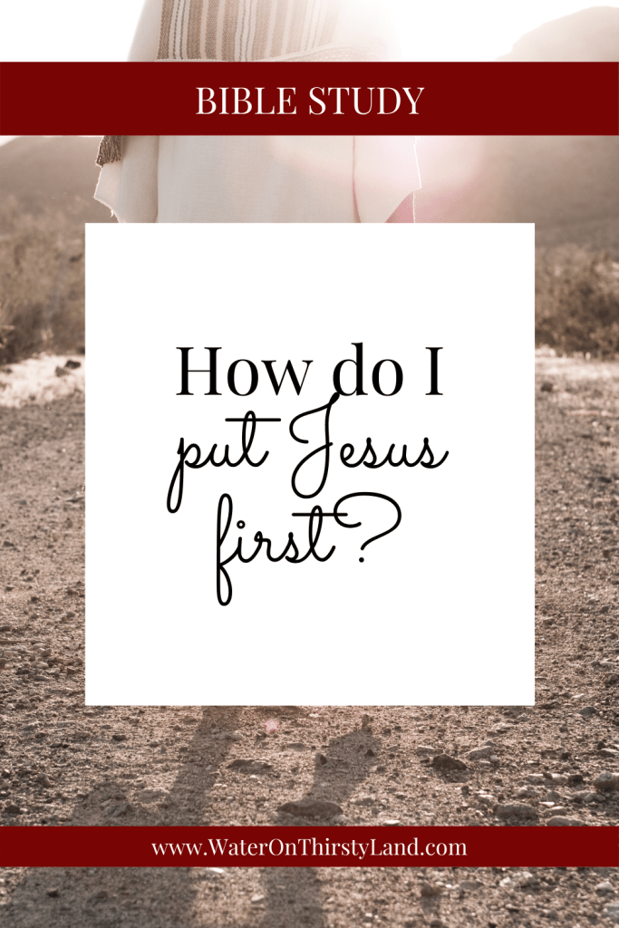 How do I put Jesus first
