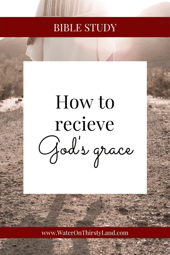 How to recieve Gods grace