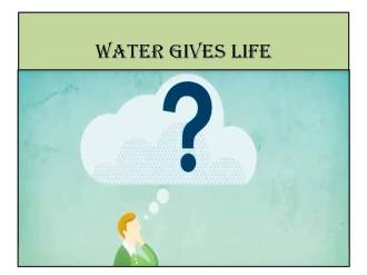 Water gives Life