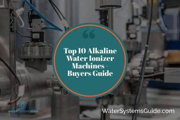 Top 10 Best Alkaline Water Ionizer Machines🥇(2021 Review)