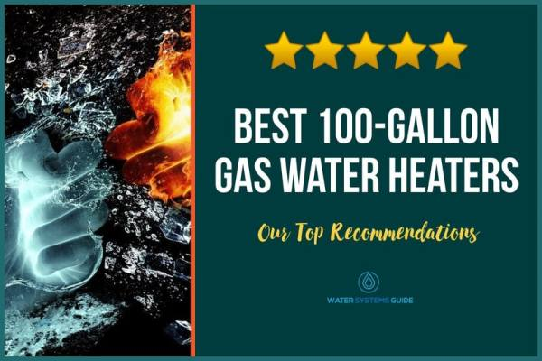 Top 3 Best 100-Gallon Gas Water Heaters (2021 Review)🥇