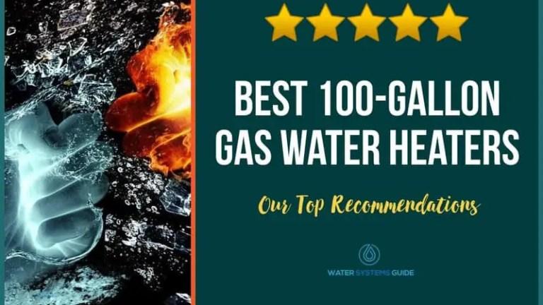 Best 100 Gallon Gas Water Heaters
