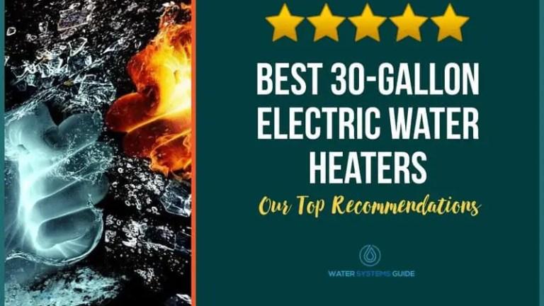 Best 30 Gallon Hot Water Heaters