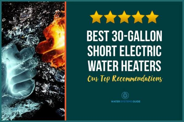 Top 8 Best 30-Gallon Short Electric Water Heaters (2021 Review)🥇