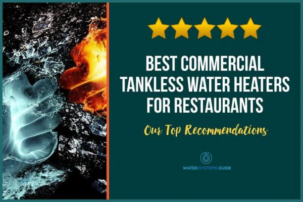 Best Commercial Tankless Water Heaters for Restaurants (2021)🥇