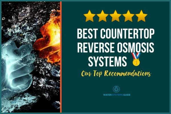 Top 5 Best Countertop Reverse Osmosis Systems🥇(2021 Review)