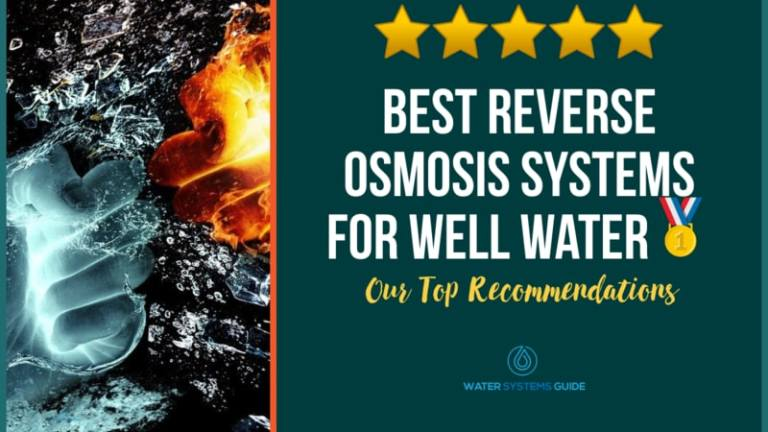 Best Reverse Osmosis Systems for Well Water