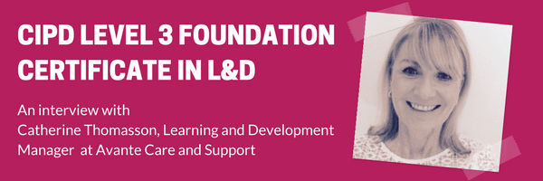 CIPD Foundation L&D interview - Catherine Thomasson