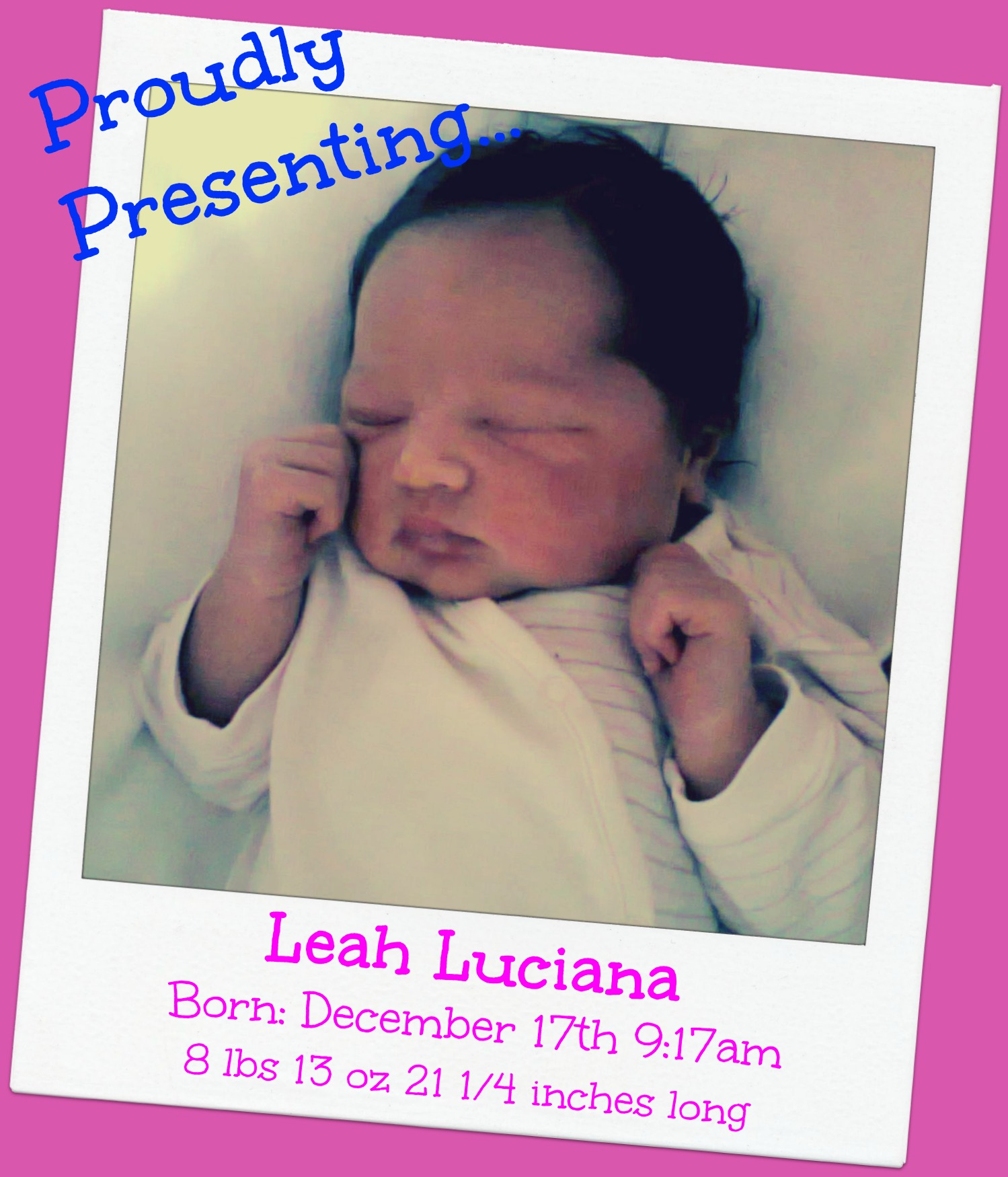 Contractions 5 Minutes Apart: Announcing The Arrival Of Leah Luciana!