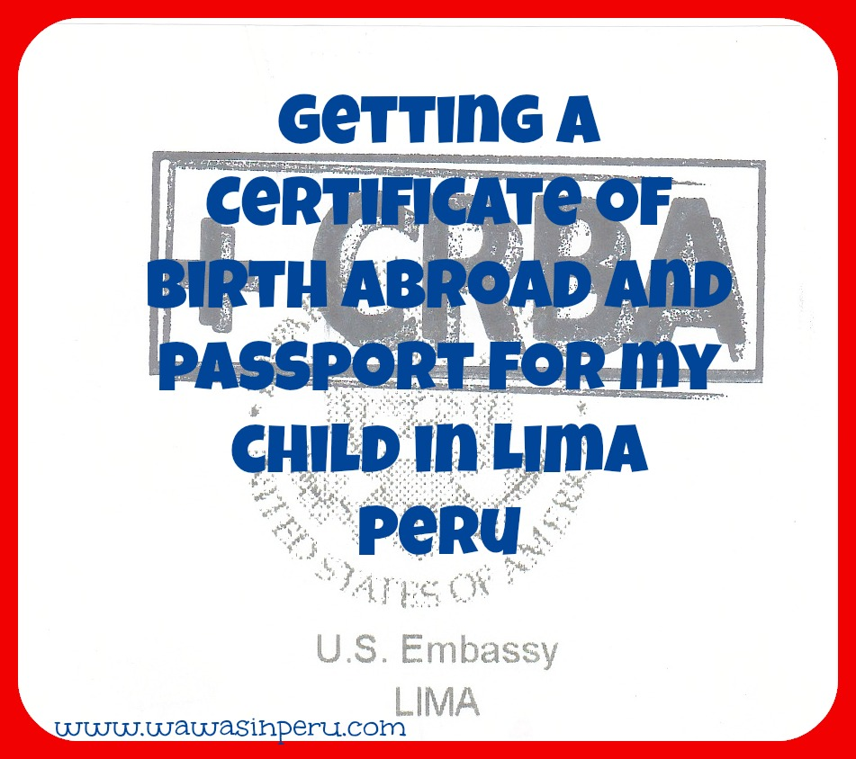 Getting A Certificate Of Birth Abroad Crba And Passport For My