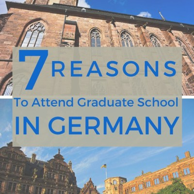 7 Reasons Why You Should Attend Graduate School in Germany!