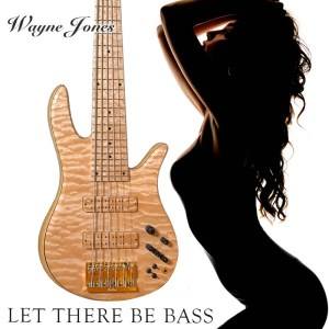 Let There Be Bass, smooth jazz single by Wayne Jones