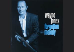 Smooth jazz cd, Forgotten Melody by Wayne Jones