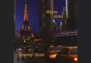 Smooth Jazz CD, Saturday Street by Wayne Jones. Released 2009