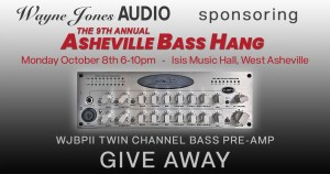 Wayne Jones AUDIO is proud to be a sponsor for the 9th Annual Asheville Bass Hang! WJBPII Twin Channel Bass Guitar Pre-Amp GIVE AWAY