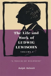 """The Life and Work of Ludwig Lewisohn, Volume 1: """"A Touch of Wildness"""" Image"""